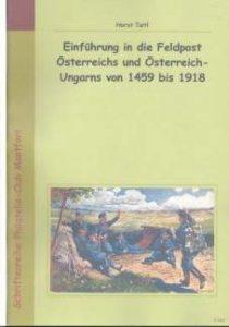 Book Cover: Einführung in die Feldpost Österreichs und Österreich-Ungarns von 1459 bis 1918 - Horst Taitl