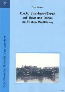 Book Cover: K.u.k. Eisenbahnfähren auf Save und Donau im Ersten Weltkrieg - Franz Kemmer