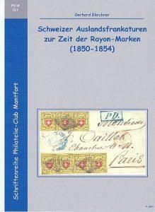 Book Cover: Schweizer Auslandsfrankaturen zur Zeit der Rayon-Marken (1850-1854) - Gerhard Blaickner