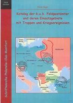Book Cover: Katalog der k.u.k. Feldpostämter und deren Einsatzgebiete mit Truppen und Kriegsereignissen - Heinz Nagel
