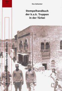 Book Cover: Stempelhandbuch der k.u.k. Truppen in der Türkei - Eva Zehenter